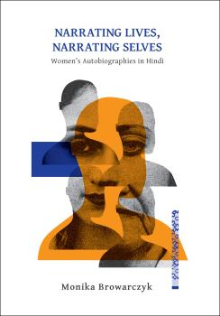 Cover for Narrating Lives, Narrating Selves: Women's Autobiographics in Hindi