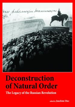 Cover for Deconstruction of Natural Order: The Legacy of the Russian Revolution