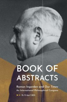 Cover for Roman Ingarden and Our Times. An International Philosophical Congress: Book of Abstracts