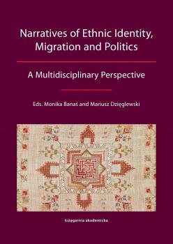 Cover for Narratives of Ethnic Identity, Migration and Politics: A Multidisciplinary Perspective