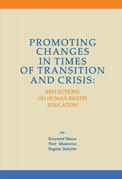 Cover for Promoting Changes  in Times of Transition and Crisis: Reflections on Human Rights Education