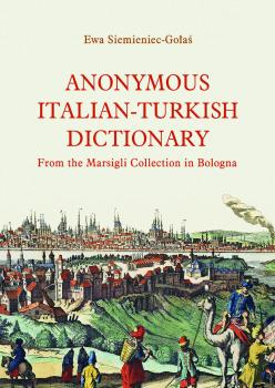 Cover for Anonymus Italian-Turkish dictionary: From the Marsigli Collection in Bologna