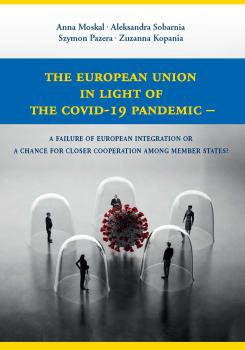 Cover for The European Union in light of the COVID-19 Pandemic: A Failure of European Integration or a Chance for Closer Cooperation among Member States?