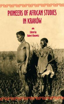 Cover for Pioneers of African Studies in Kraków: In memory of Professor Roman Stopa (1895-1995)